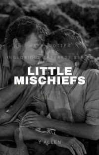 Little Mischiefs [Inglorious Bastards/Black Anthology | HP Fanfic]   cover