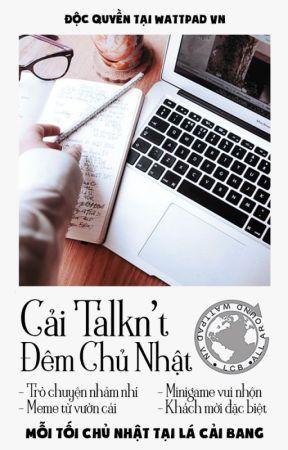 Cải Talkn't Đêm Chủ Nhật by LaCaiBang_LCB