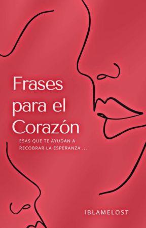 Frases Para El Corazón  by iblamelost