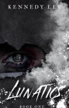 Lunatics {Book 1 ✔️} cover