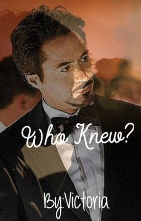 Who Knew? (Tony Stark X Reader) by VictoriaWinchester79