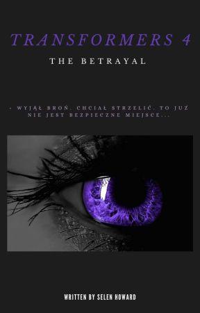 Transformers 4: The Betrayal by SelenHoward
