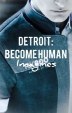 {ON HOLD} Detroit Become Human x Reader imagines by cornfllakes