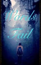 Words Fail by Smols2Write