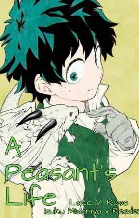 A Peasant's Life {Izuku Midoriya x Reader} by FairyTailTwists