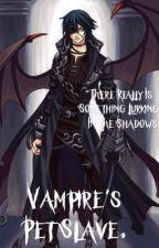 Vampire's Pet Slave by Coridella13