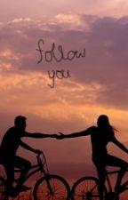 Follow you by NolaOh