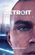 Detroit become human one shots by Lunanight1