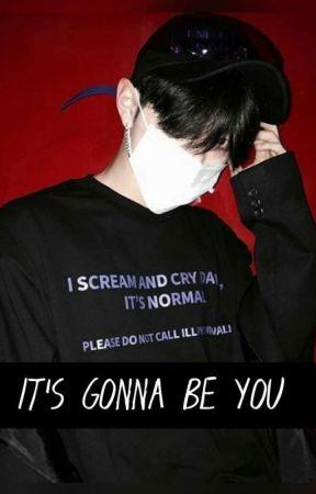 It's gonna be you/Taejin <tamamlandı> by wighetta