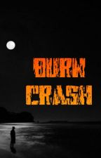 Burn Crash by Everythingiwanttobe