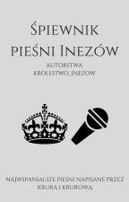 Śpiewnik pieśni Inezów by Krolestwo_Inezow