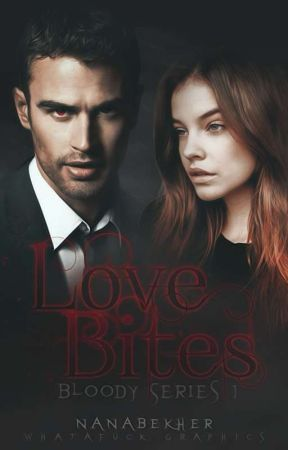Love Bites : Bloody Series 1 ✔️ (Zakończone) by Nana_Bekher