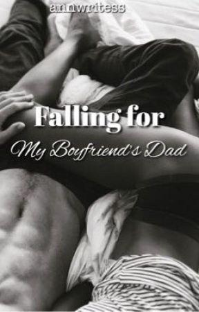 Falling for My Boyfriend's Dad ✔️ by annwritess1