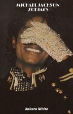 Michael Jackson Zodiacs🥰 by zakerarachella