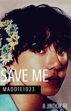 Save Me | Jikook by Maddie1023