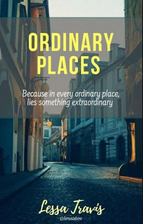 Ordinary Places by Lessatee