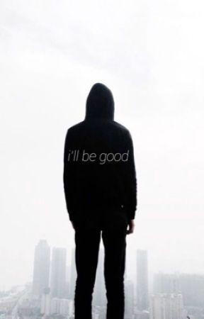 i'll be good | e.d by breathlessgrxnt