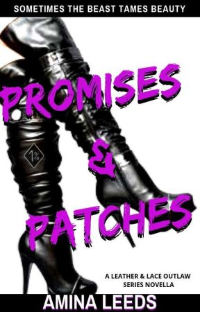 Promises & Patches (An MC Romance)✔️ by aminaleeds13