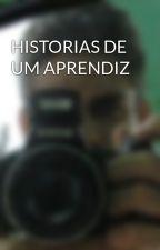 HISTORIAS DE UM APRENDIZ by andersonfonseca28