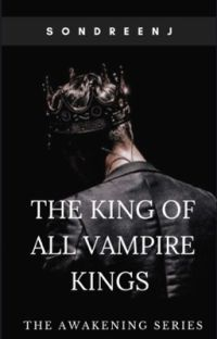 The King Of All Vampire Kings (Book 1) cover