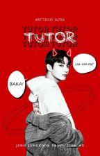 Tutor   Jungkook ✔ by Jia7Rai