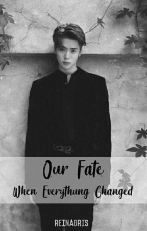 Our Fate: When Everything Changed ◽JaeYong by reinagris