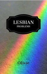 Lesbian Problems/ Problémy Lesbiček by oIivie