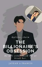 The Billionaire's Obsession| Sample by glitter_charm