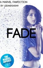 Fade - A Marvel Fanfiction by LeeandSara11
