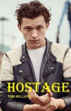 Hostage (Fanfiction Tom Holland) by oc1DVR55sos