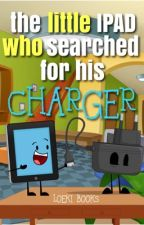 The little iPad who searched for his charger by loekibooks