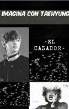 Imagina con Taehyung -El Cazador- [COMPLETA] cover
