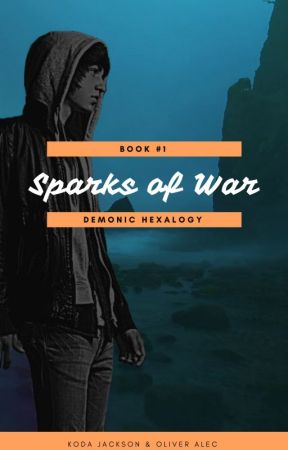 Sparks of War by Downinflameswriters