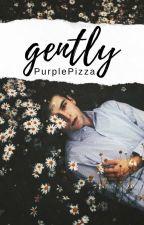 Gently by PurplePizza