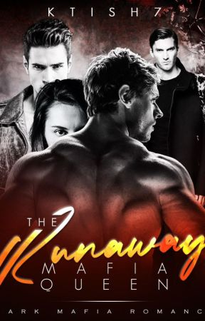 The Runaway Mafia Queen by ktish7