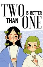 Two Is Better Than One by sugarglumdrop