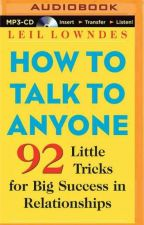 How to Talk to Anyone: 92 Little Tricks for Big Success in Relationships    by wattpawormss