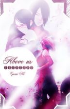 "SasuSaku ""Above us"" by GemiiNii99"
