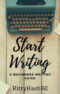 Start Writing : Beginners Guide to writing a story cover