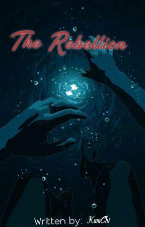 The Rebellion  by Kamyln