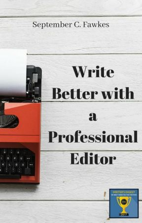 Writing Tips: Write Better with a Professional Editor by SeptCFawkes