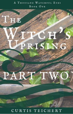 The Witch's Uprising: Part Two by CurtisWritesBooks