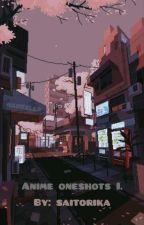 Anime one shots I. (Befejezett) by saitorika