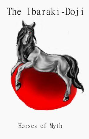 The Ibaraki-Doji: Horses of Myth by shadowquill