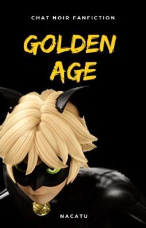 Golden Age []Chat Noir x Reader[] by Nacatu