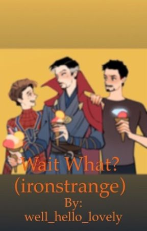 Wait what? (Ironstrange)  by well_hello_lovely