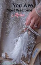 You Are Most Welcome Alpha by xbookgirlx15