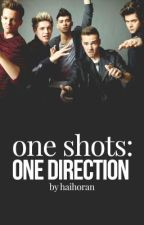 One Shots: One Direction by fxckyouharrystyles