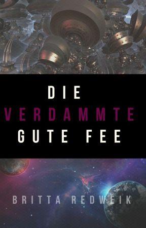 Die verdammte gute Fee by BrittaRedweik