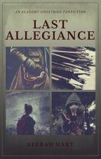 Last Allegiance    A Ghostbird Fanfic by Aferah